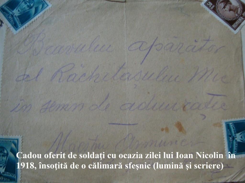 Cadou oferit de soldaţi cu ocazia zilei lui Ioan Nicolin în 1918, însoţită de o călimară sfeşnic (lumină şi scriere)