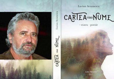 """""""Cartea fără nume"""" va fi lansată pe 18 ianuarie la Teatrul Tony Bulandra"""