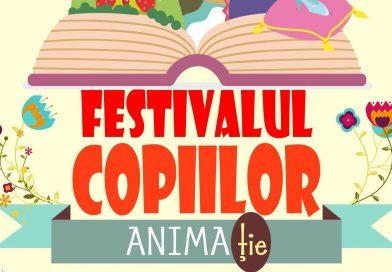 TÂRGOVIȘTE: 1 și 2 iunie 2018 – Festivalul Copiilor AnimaȚie