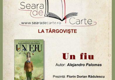 """La Seara de Carte se discută """"Un fiu"""", autor Alejandro Palomas"""