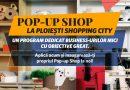 """Ploiești Shopping City lansează """"Pop-up Shop"""", un program unic de susținere a business-urilor locale mici"""